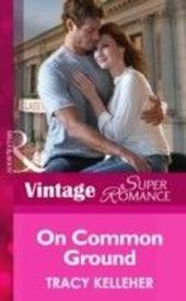 On Common Ground (Mills & Boon Vintage Superromance) (School Ties - Book 1)
