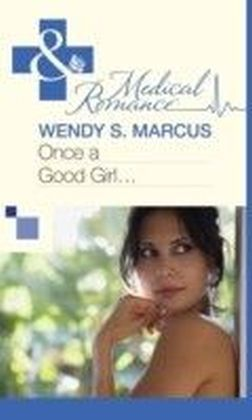 Once a Good Girl... (Mills & Boon Medical)