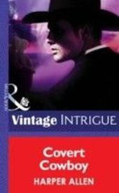 Covert Cowboy (Mills & Boon Intrigue) (Colorado Confidential - Book 6)