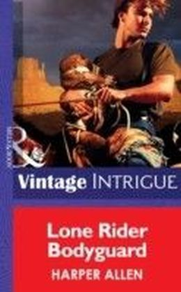 Lone Rider Bodyguard (Mills & Boon Intrigue)