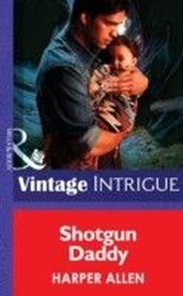 Shotgun Daddy (Mills & Boon Intrigue)