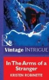 In The Arms of a Stranger (Mills & Boon Vintage Intrigue)
