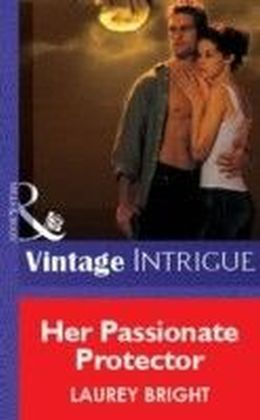 Her Passionate Protector (Mills & Boon Vintage Intrigue)