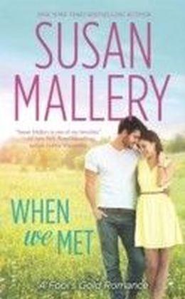 When We Met (Mills & Boon M&B) (A Fool's Gold Novel - Book 13)