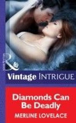 Diamonds Can Be Deadly (Mills & Boon Intrigue) (Code Name: Danger - Book 8)