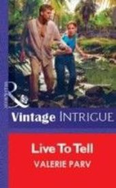 Live To Tell (Mills & Boon Vintage Intrigue)