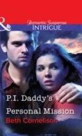 P.I. Daddy's Personal Mission (Mills & Boon Intrigue)