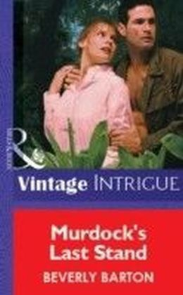 Murdock's Last Stand (Mills & Boon Vintage Intrigue)