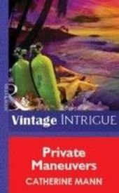 Private Maneuvers (Mills & Boon Vintage Intrigue)
