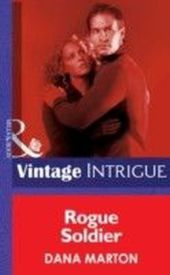 Rogue Soldier (Mills & Boon Intrigue)