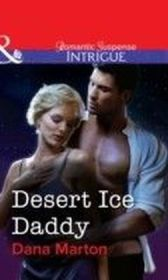 Desert Ice Daddy (Mills & Boon Intrigue)