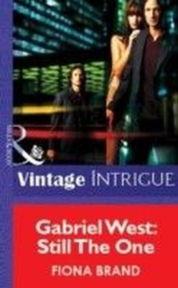 Gabriel West: Still The One (Mills & Boon Vintage Intrigue)