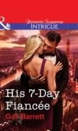 His 7-Day Fiancee (Mills & Boon Intrigue)