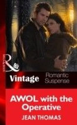 AWOL with the Operative (Mills & Boon Vintage Romantic Suspense)