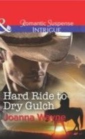 "Hard Ride to Dry Gulch (Mills & Boon Intrigue) (Big ""D"" Dads: The Daltons - Book 3)"