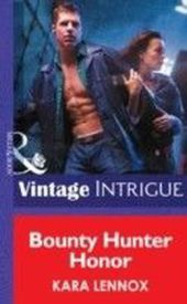 Bounty Hunter Honor (Mills & Boon Intrigue) (Code of the Cobra - Book 3)