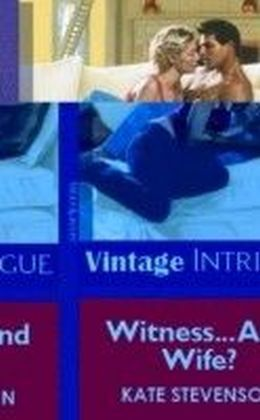 Witness... And Wife? (Mills & Boon Vintage Intrigue)