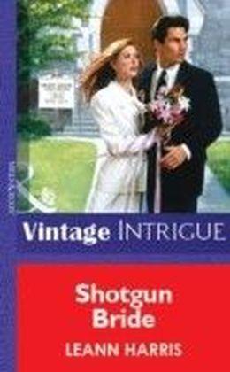 Shotgun Bride (Mills & Boon Vintage Intrigue)