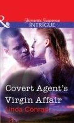 Covert Agent's Virgin Affair (Mills & Boon Intrigue)