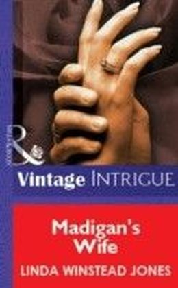 Madigan's Wife (Mills & Boon Vintage Intrigue)