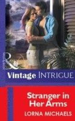 Stranger in Her Arms (Mills & Boon Vintage Intrigue)