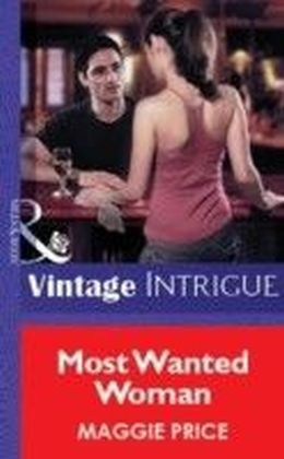 Most Wanted Woman (Mills & Boon Vintage Intrigue)
