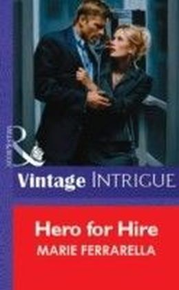 Hero for Hire (Mills & Boon Vintage Intrigue)