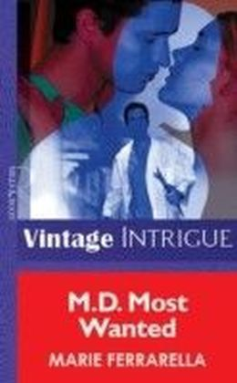 M.D. Most Wanted (Mills & Boon Vintage Intrigue)