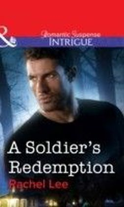 Soldier's Redemption (Mills & Boon Intrigue)