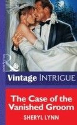 Case of the Vainshed Groom (Mills & Boon Vintage Intrigue)