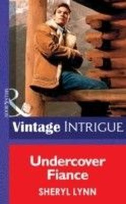 Undercover Fiance (Mills & Boon Vintage Intrigue)
