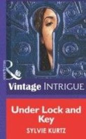 Under Lock and Key (Mills & Boon Intrigue)