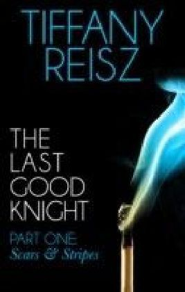 Last Good Knight Part I: Scars and Stripes (Mills & Boon Spice) (The Original Sinners: The Red Years - short story)