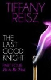 Last Good Knight Part IV: Fit to Be Tied (Mills & Boon Spice) (The Original Sinners: The Red Years - short story)