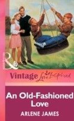 Old-Fashioned Love (Mills & boon Vintage Love Inspired)