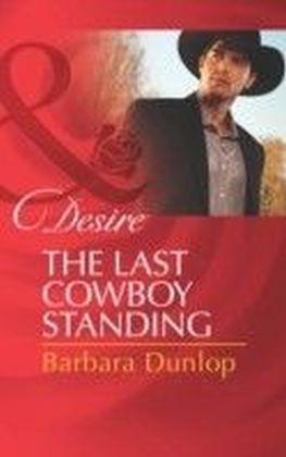 Last Cowboy Standing (Mills & Boon Desire)