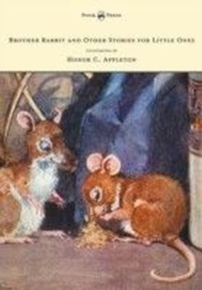 Brother Rabbit and Other Stories for Little Ones - Illustrated by Honor C. Appleton