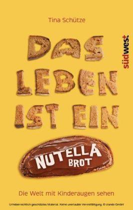 Das Leben ist ein Nutellabrot