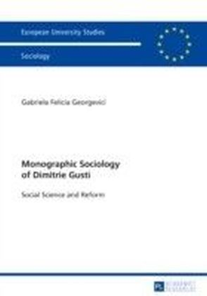 Monographic Sociology of Dimitrie Gusti