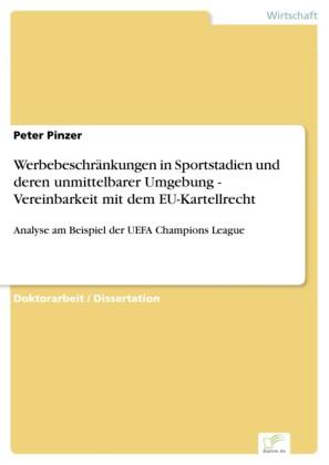 Werbebeschränkungen in Sportstadien und deren unmittelbarer Umgebung - Vereinbarkeit mit dem EU-Kartellrecht