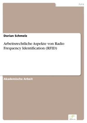 Arbeitsrechtliche Aspekte von Radio Frequency Identification (RFID)