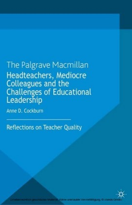 Headteachers, Mediocre Colleagues and the Challenges of Educational Leadership