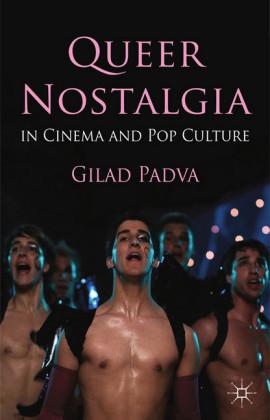 Queer Nostalgia in Cinema and Pop Culture