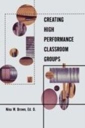 Creating High Performance Classroom Groups