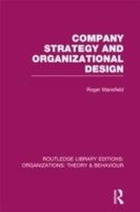 Company Strategy and Organizational Design (RLE: Organizations)