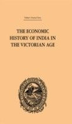Economic History of India in the Victorian Age