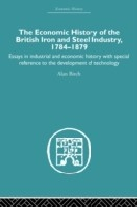 Economic HIstory of the British Iron and Steel Industry