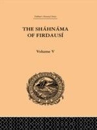 Shahnama of Firdausi: Volume V