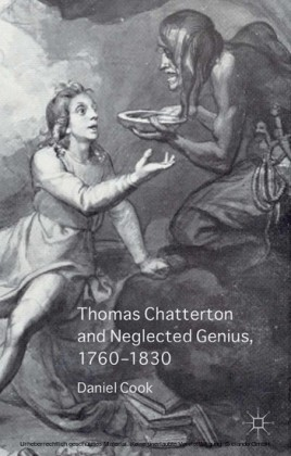 Thomas Chatterton and Neglected Genius, 1760-1830