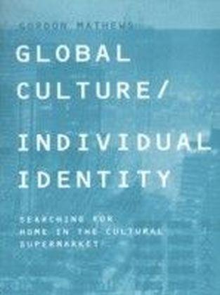 Global Culture/Individual Identity